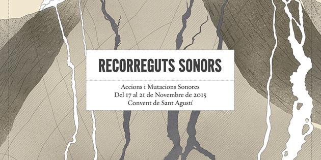 Recorreguts Sonors 2015 :  Accions i mutacions sonores : Tercera Edició