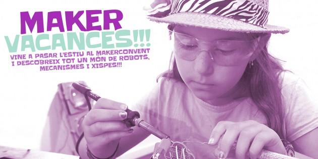 <!--:ca-->MakerVacances! Vine a passar l&#8217;estiu al makerconvent i descobreix tot un món de robots, mecanismes i xispes!<!--:-->