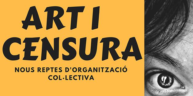 Taula rodona : Art i Censura : nous reptes d'organització col·lectiva