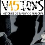 [Exposició] V15ions – Històries de Superació Personal
