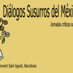 [JORNADES] Cicle Diàlegs 'Murmuris de Mèxic Oblidat'