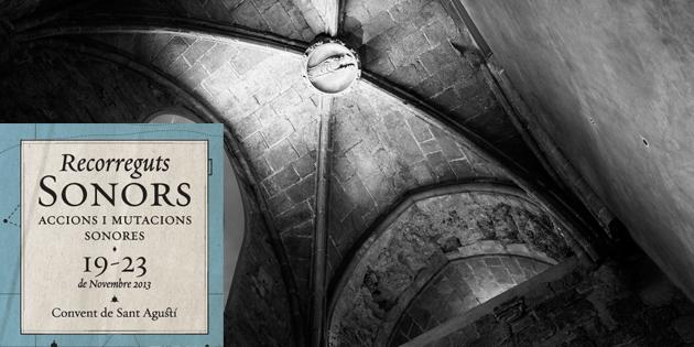 Instal·lacions a les Capelles del Convent : Recorreguts Sonors 2013