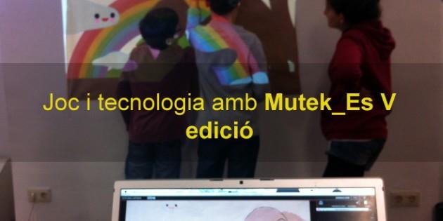 <!--:ca-->Tallers de joc i tecnologia al Mutek_Es V<!--:-->