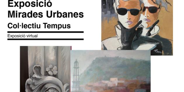 [Exposició] Mirades Urbanes – Col·lectiu Tempus