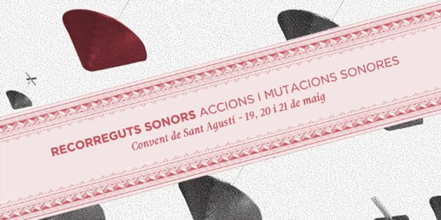 Recorreguts Sonors: Accions i Mutacions sonores 2011